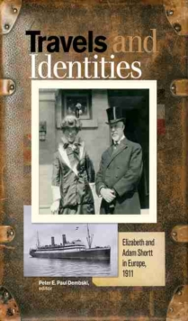 Travels and Identities : Elizabeth and Adam Shortt in Europe, 1911, Paperback / softback Book
