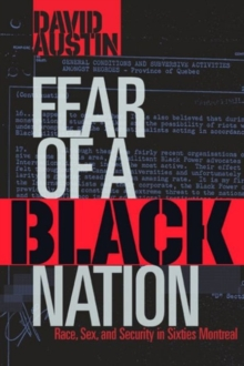 Fear of a Black Nation : Race, Sex, and Security in Sixties Montreal, Paperback / softback Book