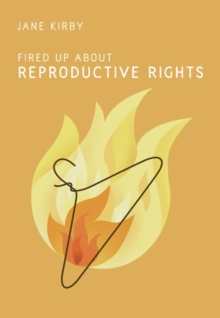Fired Up about Reproductive Rights, Paperback / softback Book