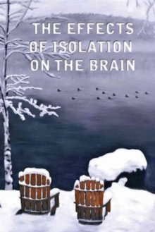 The Effects of Isolation on the Brain, Paperback / softback Book