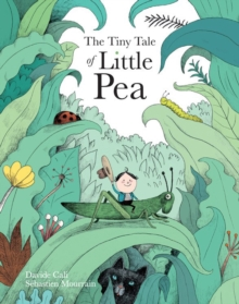 The Tiny Tale Of Little Pea, Hardback Book