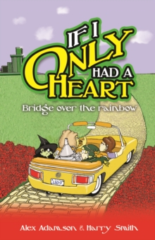 If I Only Had a Heart : Bridge Over the Rainbow, Paperback Book