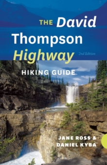 The David Thompson Highway Hiking Guide, Paperback / softback Book