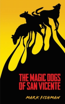 Magic Dogs of San Vicente, Paperback / softback Book