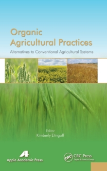 Organic Agricultural Practices : Alternatives to Conventional Agricultural Systems, Hardback Book
