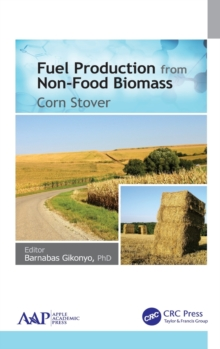 Fuel Production from Non-Food Biomass : Corn Stover, Hardback Book