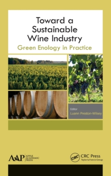 Toward a Sustainable Wine Industry : Green Enology Research, Hardback Book