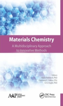 Materials Chemistry : A Multidisciplinary Approach to Innovative Methods, Hardback Book