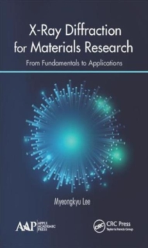 X-Ray Diffraction for Materials Research : From Fundamentals to Applications, Hardback Book