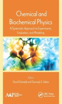 Chemical and Biochemical Physics : A Systematic Approach to Experiments, Evaluation, and Modeling, Hardback Book