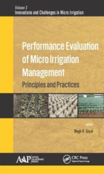 Performance Evaluation of Micro Irrigation Management : Principles and Practices, Hardback Book