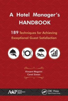 A Hotel Manager's Handbook : 189 Techniques for Achieving Exceptional Guest Satisfaction, Paperback / softback Book