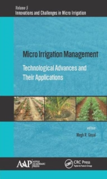 Micro Irrigation Management : Technological Advances and Their Applications, Hardback Book