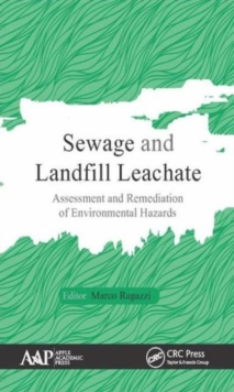 Sewage and Landfill Leachate : Assessment and Remediation of Environmental Hazards, Hardback Book