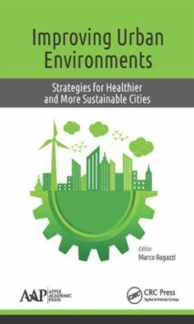 Improving Urban Environments : Strategies for Healthier and More Sustainable Cities, Hardback Book