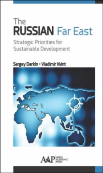 The Russian Far East : Strategic Priorities for Sustainable Development, Hardback Book