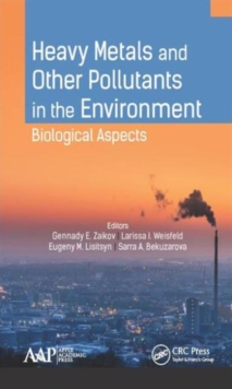 Heavy Metals and Other Pollutants in the Environment : Biological Aspects, Hardback Book