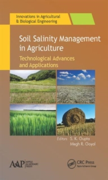 Soil Salinity Management in Agriculture : Technological Advances and Applications, Hardback Book