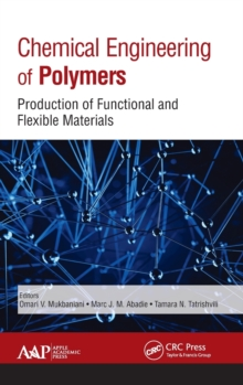 Chemical Engineering of Polymers : Production of Functional and Flexible Materials, Hardback Book
