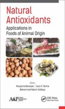 Natural Antioxidants : Applications in Foods of Animal Origin, Hardback Book