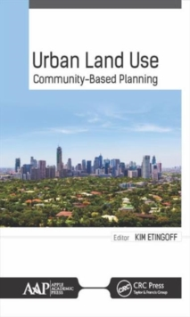 Urban Land Use : Community-Based Planning, Hardback Book