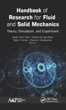 Handbook of Research for Fluid and Solid Mechanics : Theory, Simulation, and Experiment, Hardback Book