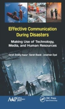 Effective Communication During Disasters : Making Use of Technology, Media, and Human Resources, Hardback Book
