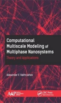 Computational Multiscale Modeling of Multiphase Nanosystems : Theory and Applications, Hardback Book