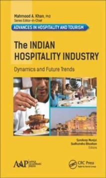 The Indian Hospitality Industry : Dynamics and Future Trends, Hardback Book