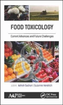 Food Toxicology : Current Advances and Future Challenges, Hardback Book