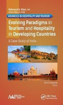 Evolving Paradigms in Tourism and Hospitality in Developing Countries : A Case Study of India, Hardback Book