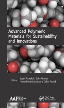 Advanced Polymeric Materials for Sustainability and Innovations, Hardback Book