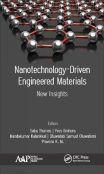 Nanotechnology-Driven Engineered Materials : New Insights, Hardback Book