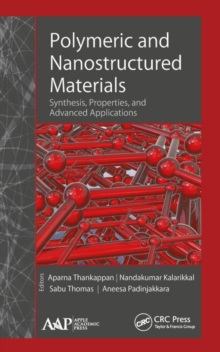 Polymeric and Nanostructured Materials : Synthesis, Properties, and Advanced Applications, Hardback Book