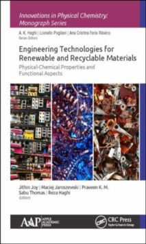 Engineering Technologies for Renewable and Recyclable Materials : Physical-Chemical Properties and Functional Aspects, Hardback Book