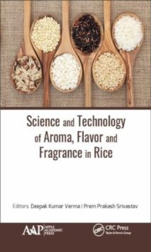 Science and Technology of Aroma, Flavor, and Fragrance in Rice, Hardback Book