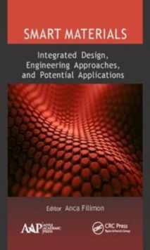 Smart Materials: Integrated Design, Engineering Approaches, and Potential Applications, Hardback Book