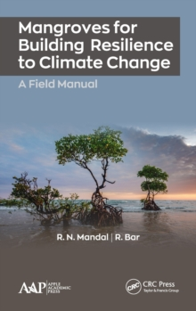 Mangroves for Building Resilience to Climate Change, Hardback Book