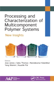 Processing and Characterization of Multicomponent Polymer Systems : New Insights, Hardback Book