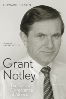 Grant Notley : The Social Conscience of Alberta, Second Edition, Downloadable audio file Book
