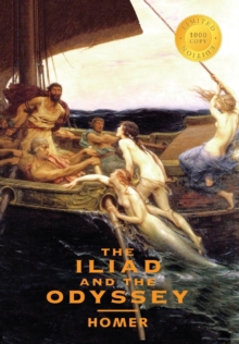 The Iliad and the Odyssey (2 Books in 1) (1000 Copy Limited Edition), Hardback Book