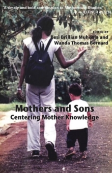 Mothers and Sons : Centering Mother Knowledge, Paperback / softback Book