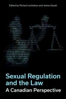 Sexual Regulation and the Law : A Canadian Perspective, Paperback / softback Book