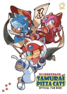 Samurai Pizza Cats: Official Fan Book, Paperback / softback Book