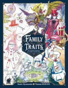 Family Traits : The Fantastic Bestiary of a Father and his Sons, Hardback Book