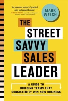 The Street Savvy Sales Leader, Hardback Book