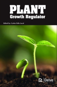 Plant Growth Regulators, Hardback Book