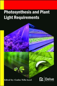 Photosynthesis and Plant Light Requirements, Hardback Book