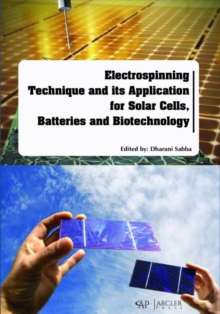 Electrospinning Technique and its Application for Solar Cells, Batteries and Biotechnology, Hardback Book