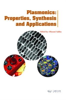 Plasmonics : Properties, Synthesis and Applications, Hardback Book